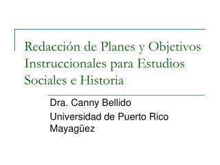 Redacci n de Planes y Objetivos Instruccionales para Estudios Sociales e Historia
