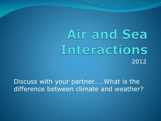 Air and Sea Interactions