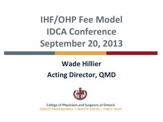 IHF/OHP Fee Model IDCA Conference September 20, 2013