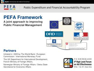 PEFA Framework A joint approach to improving  Public Financial Management