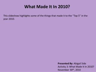 What Made It In 2010?