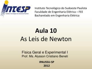 Física Geral e Experimental I  Prof.  Ms . Alysson Cristiano Beneti