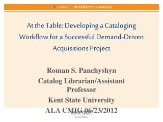 At the Table: Developing a Cataloging Workflow for a Successful Demand-Driven Acquisitions Project