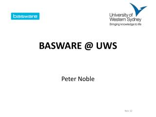 BASWARE @ UWS Peter Noble