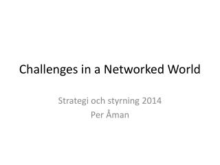 Challenges in a  Networked  World