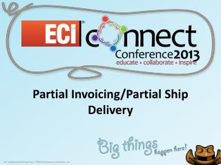 Partial Invoicing/Partial Ship Delivery