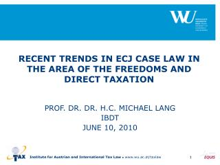 RECENT TRENDS IN ECJ CASE LAW IN THE AREA OF THE FREEDOMS AND DIRECT TAXATION