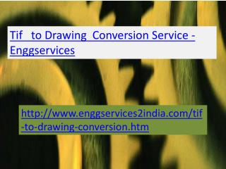 Enggservice -Tif to Drawing Conversion Services