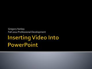 Inserting Video Into PowerPoint