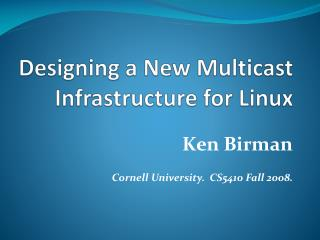 Designing a New Multicast Infrastructure for Linux