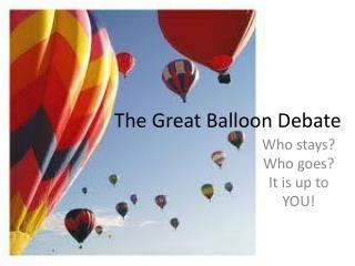 The Great Balloon Debate