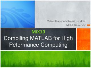 MiX10 Compiling MATLAB for High  Peformance  Computing