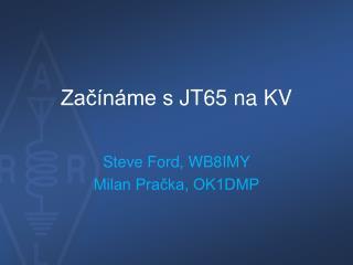 Začínáme s  JT65  na KV