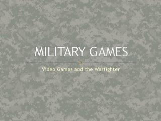 MILITARY GAMES