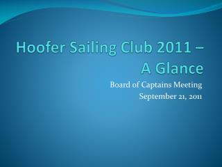 Hoofer Sailing Club  2011 � A Glance