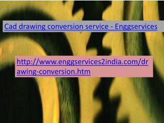 Enggservices- cad drawing conversion service