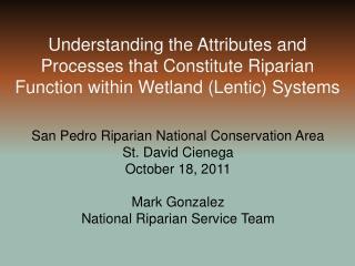 San Pedro Riparian National Conservation Area St. David  Cienega October 18, 2011 Mark Gonzalez
