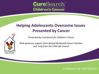 Helping Adolescents Overcome Issues  Presented  by Cancer