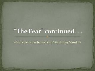 """""""The Fear"""" continued. . ."""