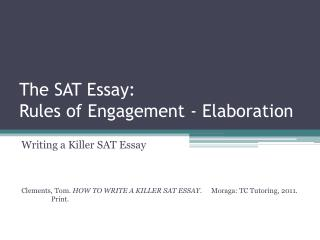 The SAT Essay:  Rules of  Engagement - Elaboration