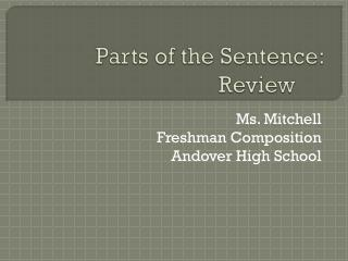 Parts of the Sentence: Review