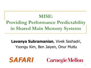 MISE:  Providing Performance Predictability  in Shared Main Memory Systems