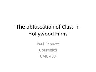 The obfuscation of Class In Hollywood Films
