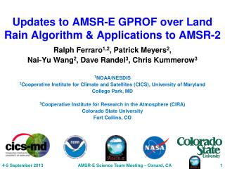 Updates to AMSR-E GPROF over Land  R ain  A lgorithm & Applications to AMSR-2