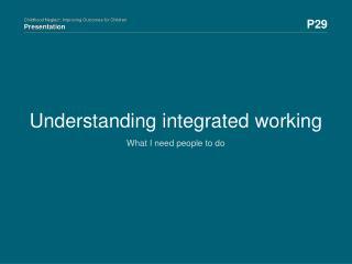 Understanding integrated working