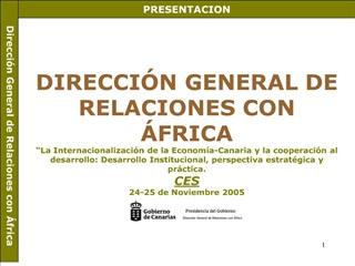 DIRECCI N GENERAL DE RELACIONES CON  FRICA  La Internacionalizaci n de la Econom a-Canaria y la cooperaci n al desarroll