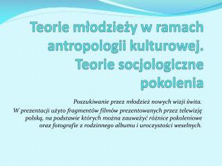 Teorie młodzieży w ramach antropologii kulturowej. Teorie socjologiczne pokolenia