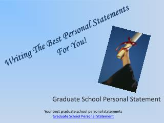 Writing The Best Personal Statements For You!