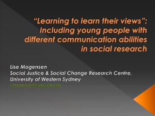 Lise Mogensen Social Justice & Social Change Research Centre, University of Western Sydney