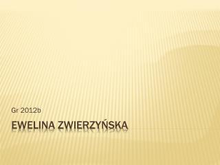 Ewelina Zwierzyńska