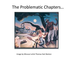 The Problematic Chapters…