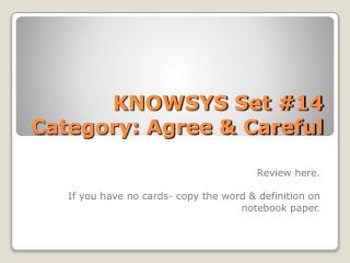 KNOWSYS Set #14 Category: Agree & Careful