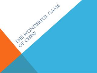 The Wonderful Game of Chess