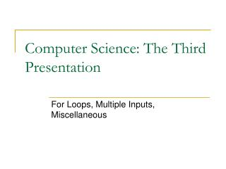 Computer Science: The Third Presentation