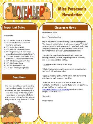 November 2 nd -  Rockin ' Fun Run, WHS 9am 4 th - Miss Peterson's Classroom Conferences Begin