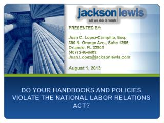 DO YOUR HANDBOOKS AND POLICIES VIOLATE THE NATIONAL LABOR RELATIONS ACT?