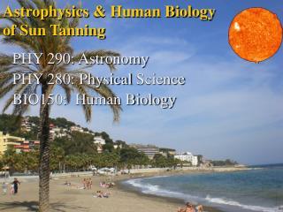 Astrophysics  & Human Biology of  Sun Tanning