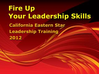 Fire Up  Your Leadership Skills