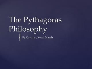 The Pythagoras Philosophy