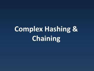 Complex Hashing & Chaining