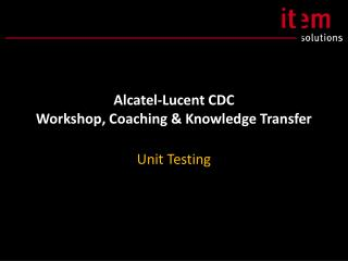 Alcatel-Lucent CDC Workshop, Coaching & Knowledge Transfer