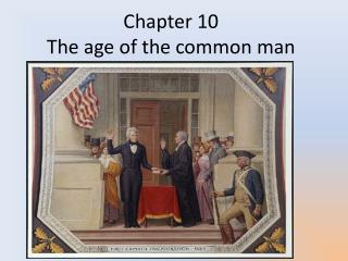 Chapter 10 The age of the common man