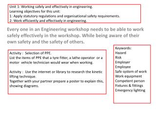 Keywords: Hazard Risk Employer Employee Safe system of work Work equipment Competent person