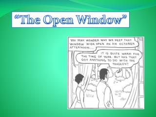 """The Open Window"""