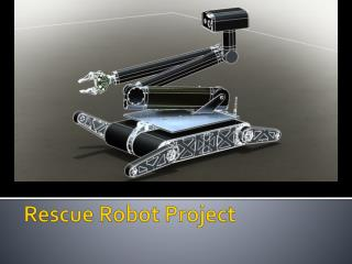 Rescue Robot Project