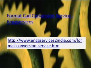 EnggServices -Format cad conversion service
